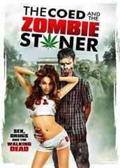 სტუდენტი გოგო და დაბოლილი ზომბი / The Coed and the Zombie Stoner / Студентка и зомбяк-укурыш