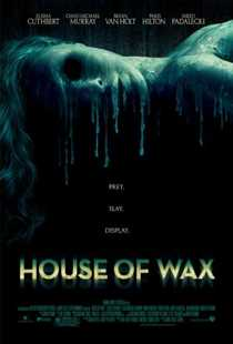 House of Wax / ცვილის ფიგურების სახლი
